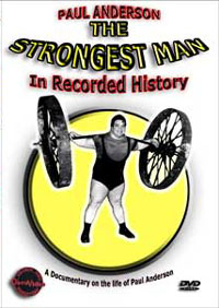Paul Anderson - The Strongest Man in Recorded History