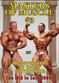 MASTERS OF MUSCLE #3: The Superstars of World Bodybuilding