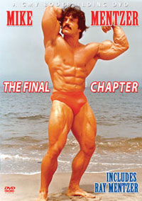 MIKE MENTZER - THE FINAL CHAPTER, with RAY MENTZER