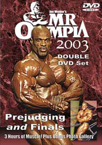 2003 Mr. Olympia - Prejudging & Finals - Double DVD